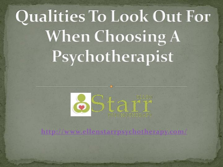 Qualities to look out for when choosing a psychotherapist