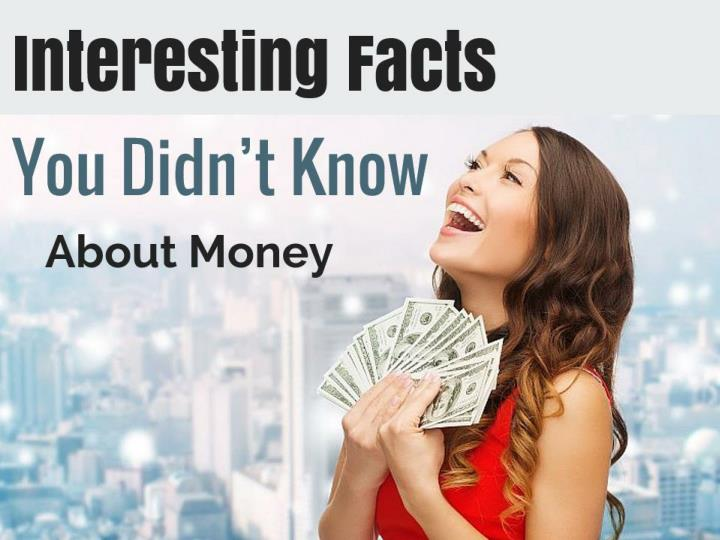 interesting facts you didn t know about money n.