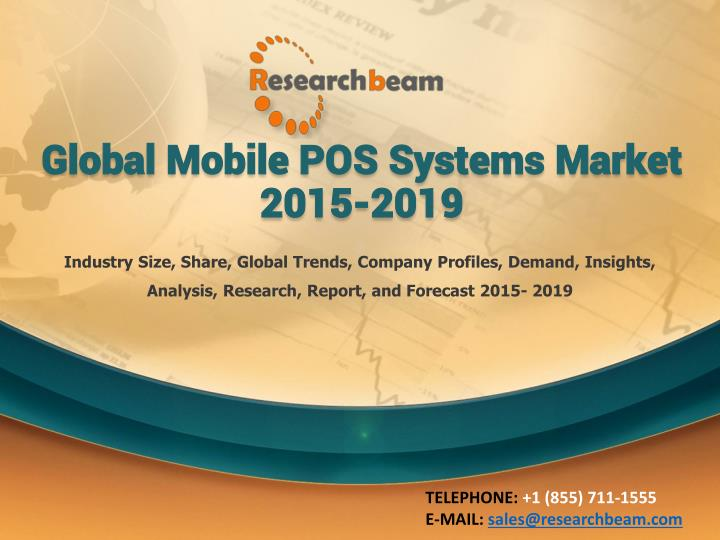 global mobile pos systems market 2015 2019 n.