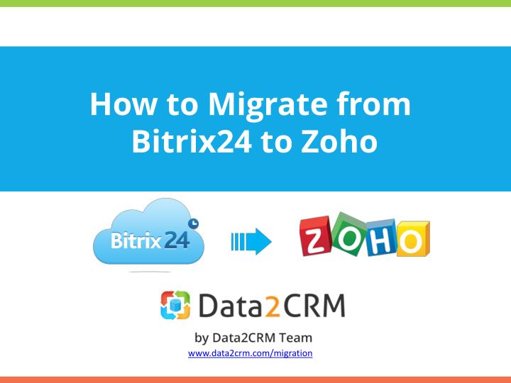 How to migrate from bitrix24 to zoho