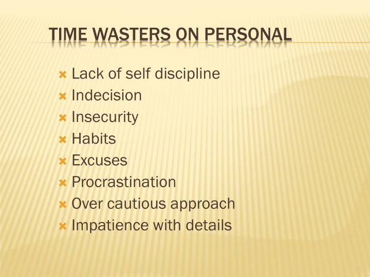 Time wasters on personal