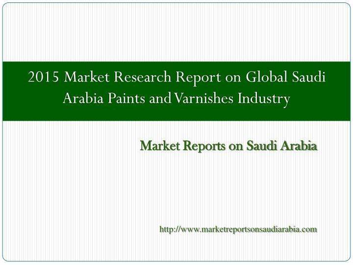 Market reports on saudi arabia