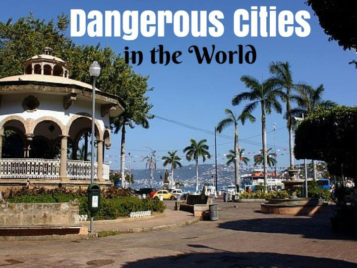 dangerous cities in the world n.