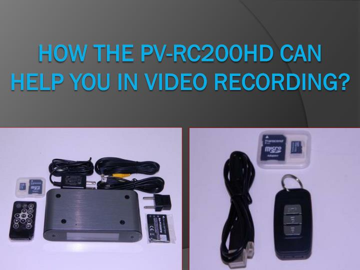 How the pv rc200hd can help you in video recording