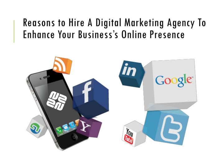 reasons to hire a digital marketing agency to enhance your business s online presence n.