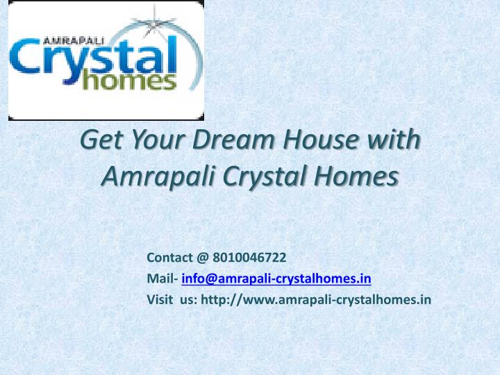 get your dream house with amrapali crystal homes n.