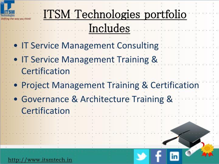ITSM Technologies portfolio Includes