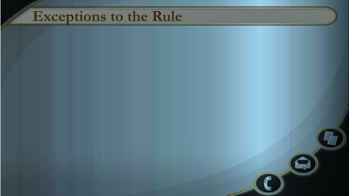 Exceptions to the Rule