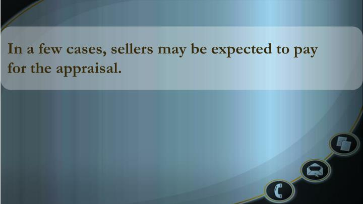 In a few cases, sellers may be expected to pay