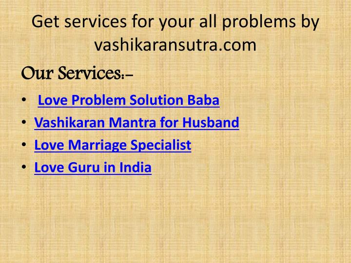 get services for your all problems by vashikaransutra com n.