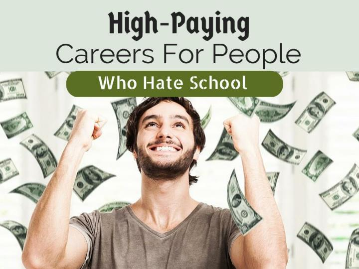 High paying careers for people who hate school