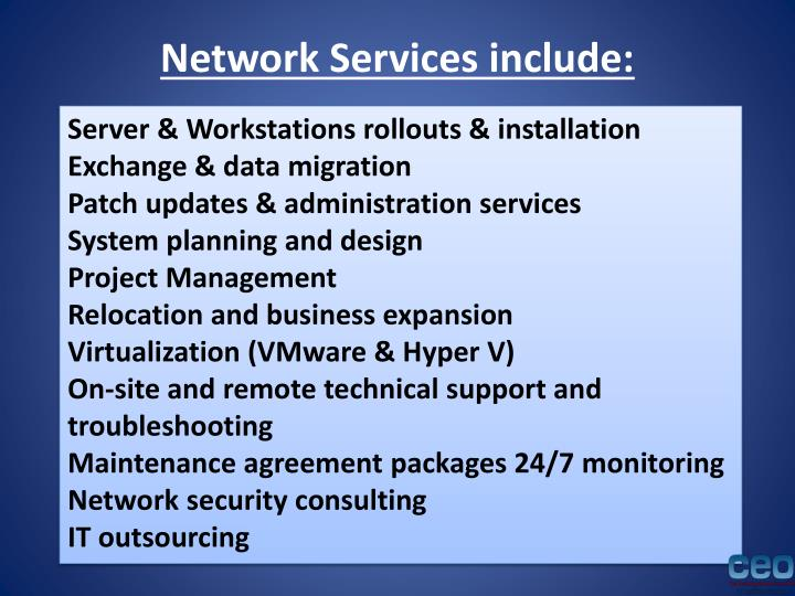 Network Services include: