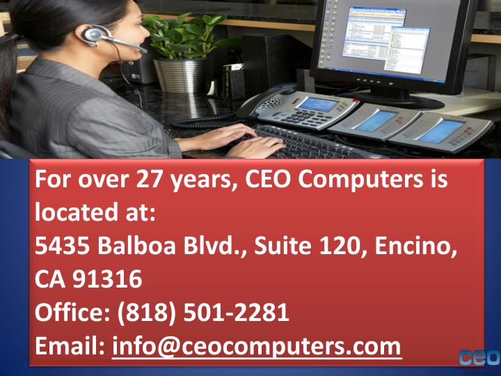 For over 27 years, CEO Computers is located at: