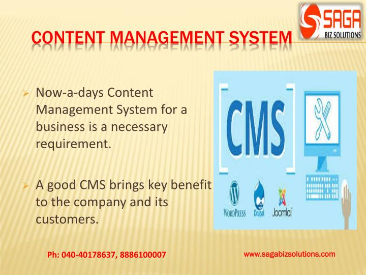 Now-a-days Content Management System for a business is a necessary requirement.