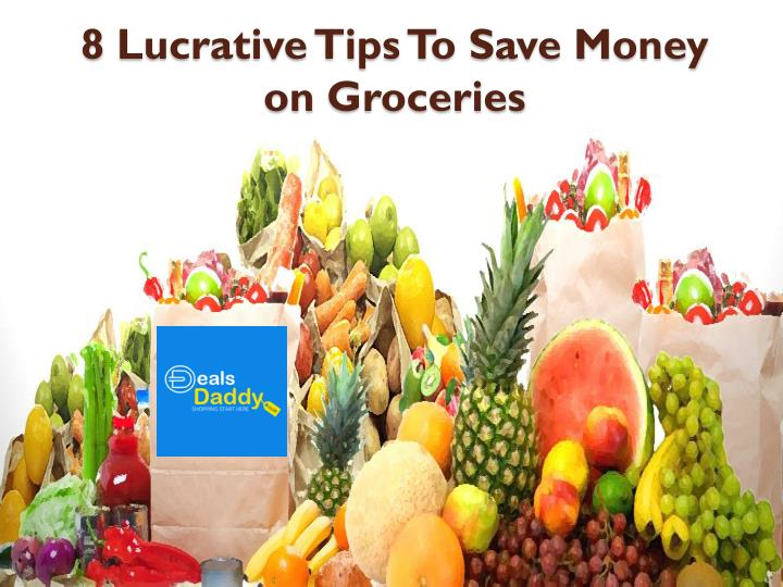 8 lucrative tips to save money on groceries n.