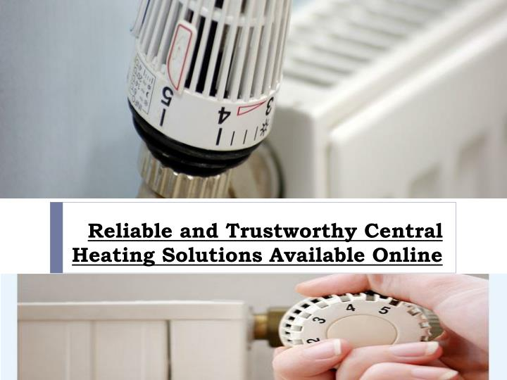 reliable and trustworthy central heating solutions available online
