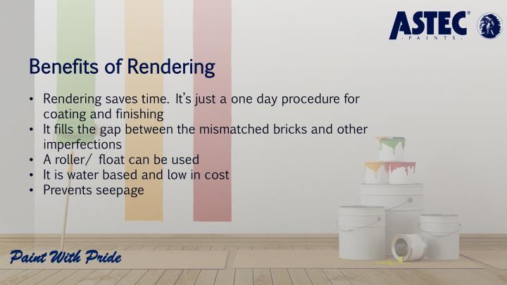 Benefits of Rendering
