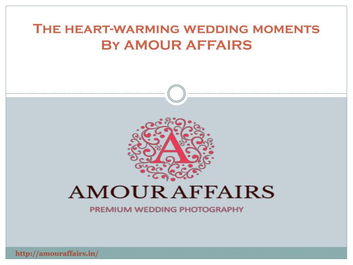 The heart warming wedding moments by amour affairs