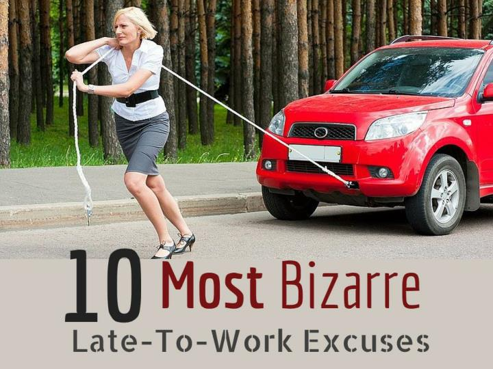 10 most bizarre late to work excuses n.