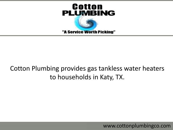 Cotton Plumbing provides gas