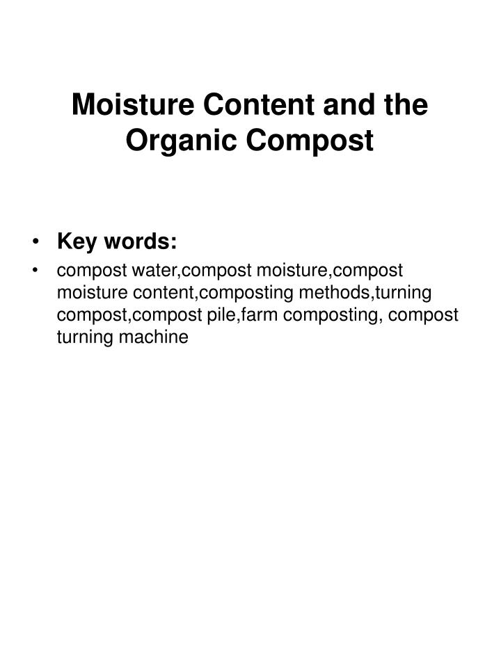 Moisture content and the organic compost1