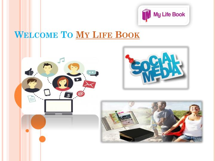 Welcome to my life book