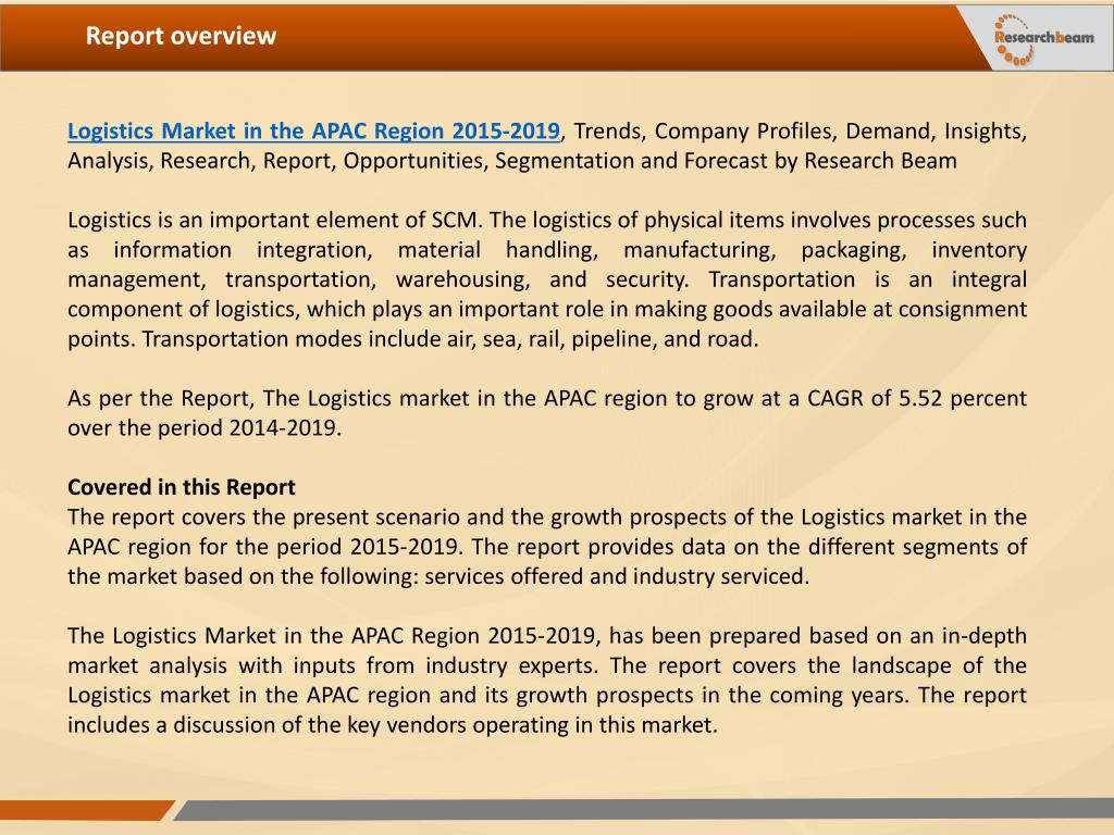 PPT - Logistics Market in the APAC Region 2015-2019, Size, Share
