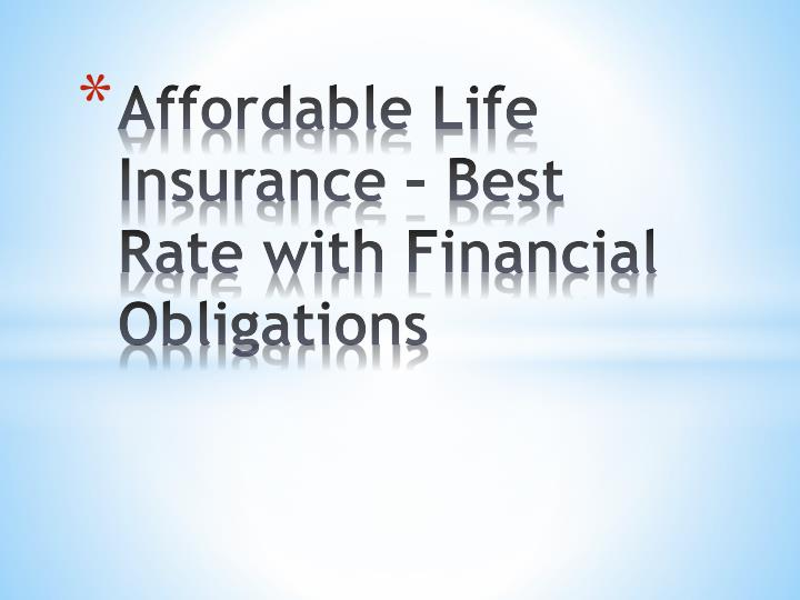 Affordable life insurance best rate with financial obligations