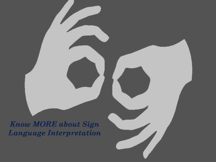 know more about sign language interpretation n.