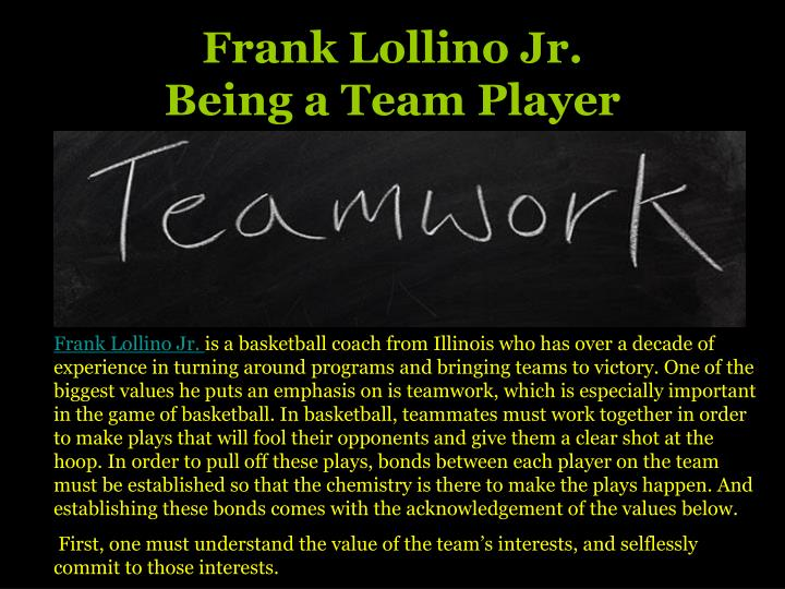 Frank lollino jr being a team player