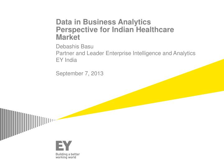 Data in business analytics perspective for indian healthcare market