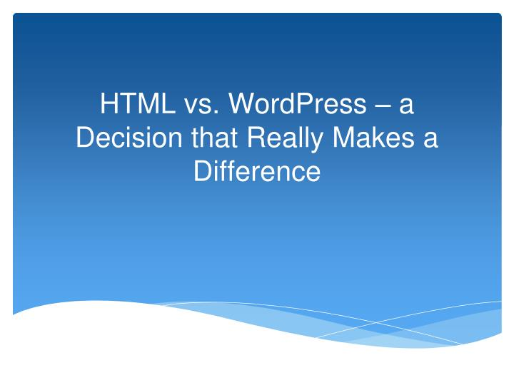 html vs wordpress a decision that really makes a difference n.
