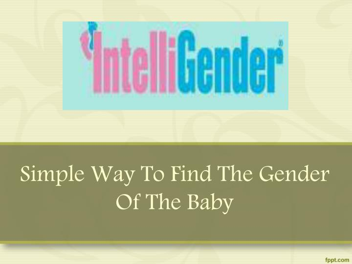 simple way to find the gender of the baby n.