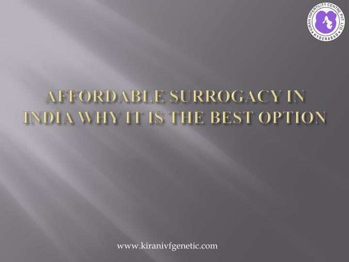 Affordable surrogacy in india why it is the best option