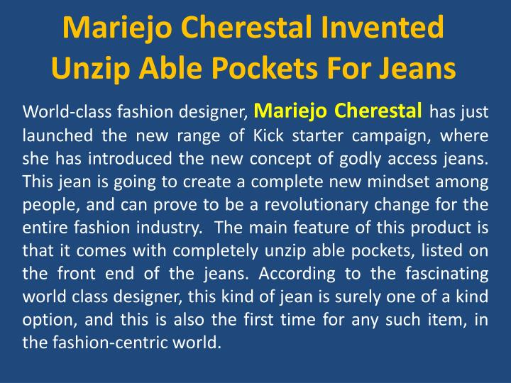 Mariejo cherestal invented unzip able pockets for jeans