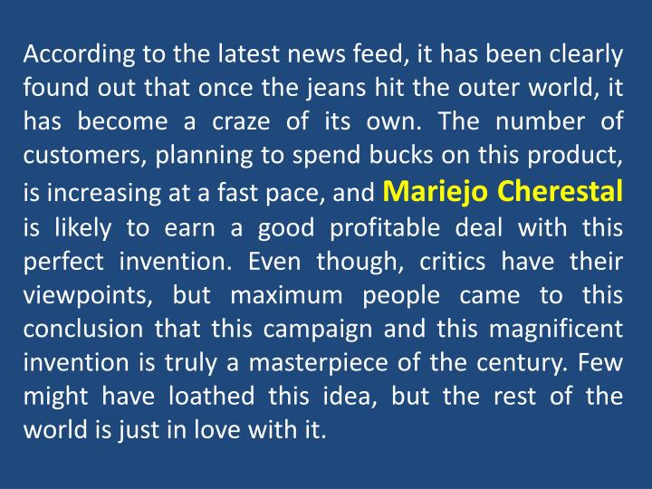 According to the latest news feed, it has been clearly found out that once the jeans hit the outer w...