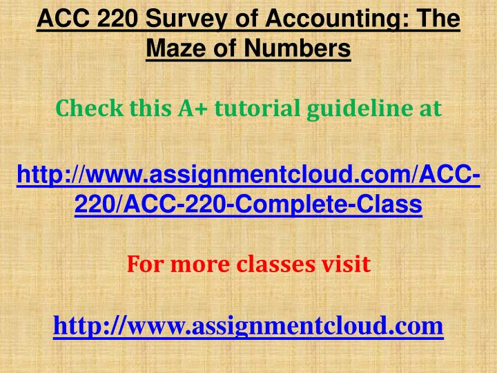 ACC 220 Survey of Accounting: The Maze of Numbers
