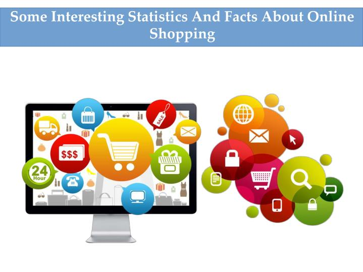 some interesting statistics and facts about online shopping n.
