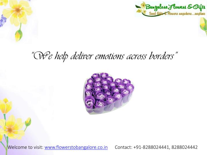 """""""We help deliver emotions across borders"""""""