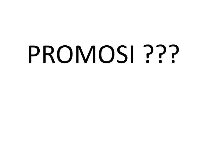 PROMOSI ???