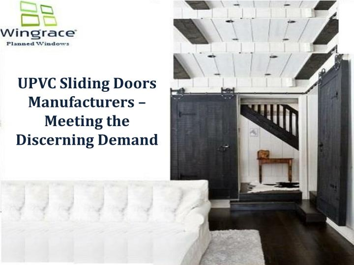 Ppt upvc sliding doors manufacturers meeting the for Sliding door manufacturers