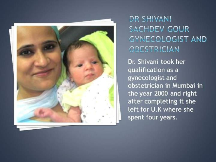 Dr shivani sachdev gour gained experience in u k