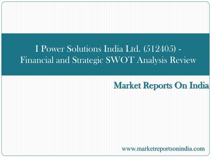 I power solutions india ltd 512405 financial and strategic swot analysis review