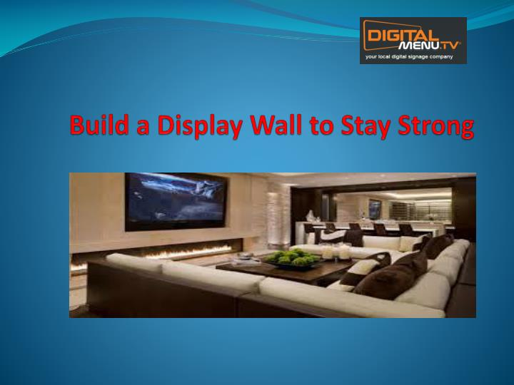 build a display wall to stay strong n.
