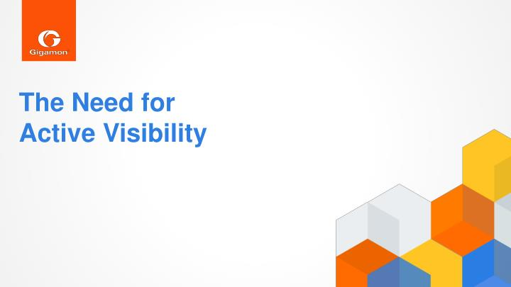 the need for active visibility n.