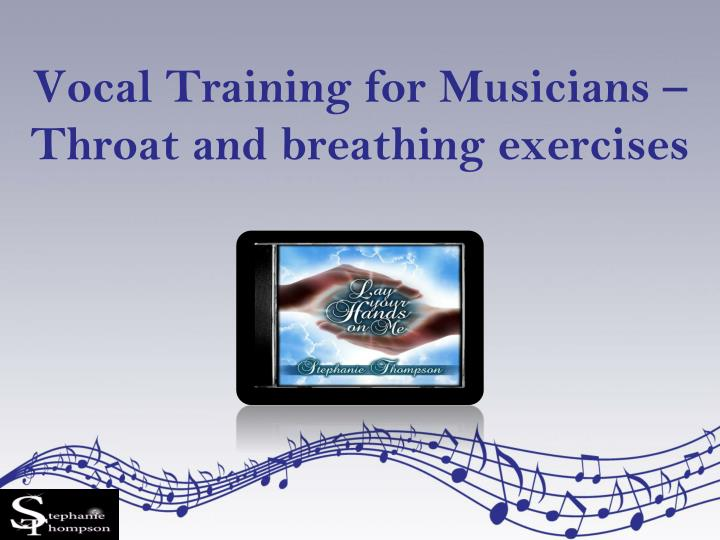 vocal training for musicians throat and breathing exercises