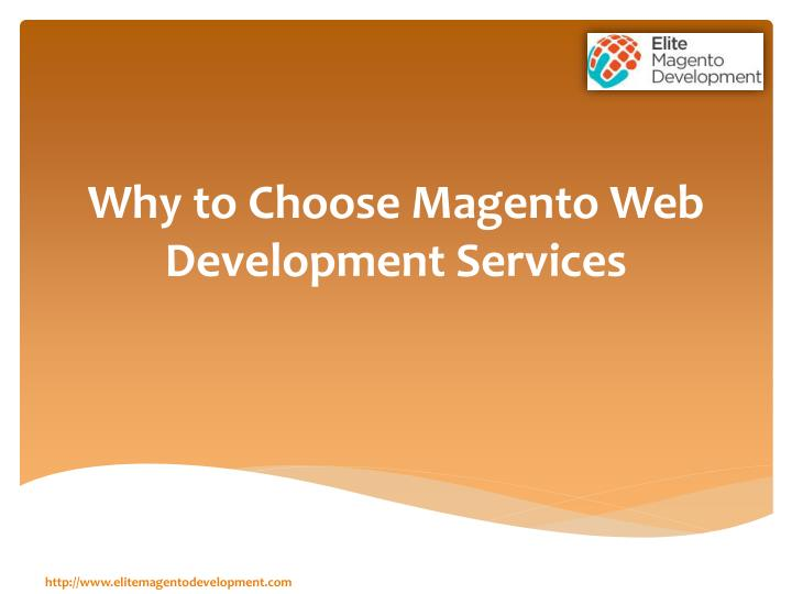 Why to choose magento web development services