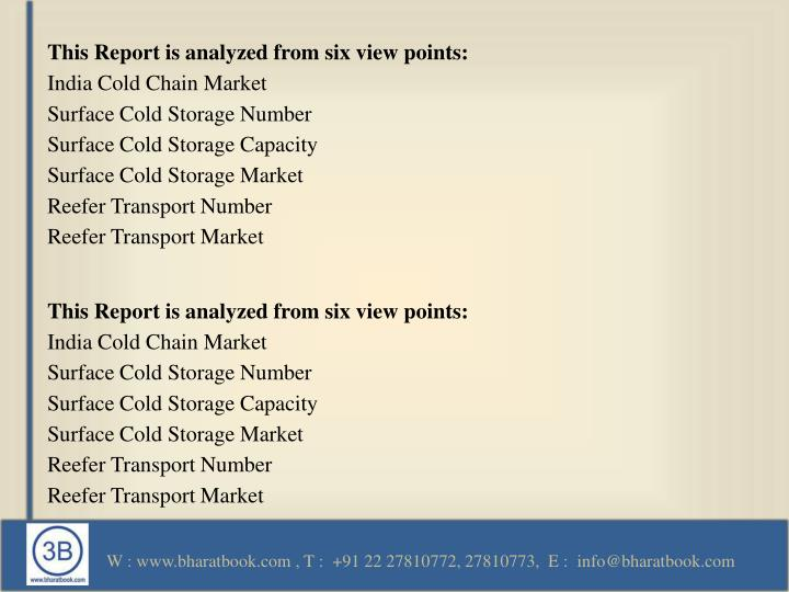 This Report is analyzed from six view points: