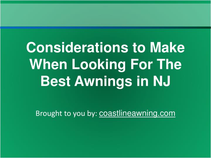 Considerations to Make When Looking For The Best Awnings in NJ
