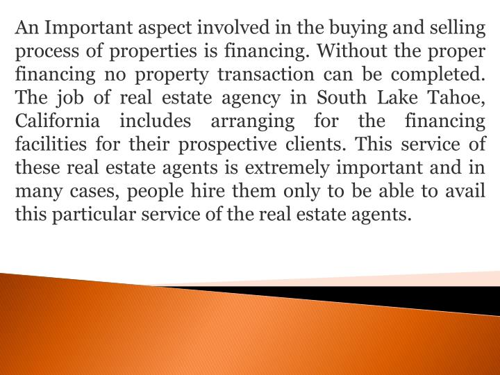 An Important aspect involved in the buying and selling process of properties is financing. Without t...